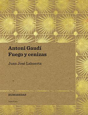 Antoni Gaudí. Fuego y cenizas