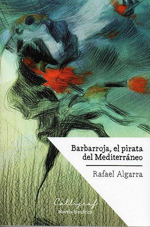 Barbarroja, el pirata del Mediterráneo