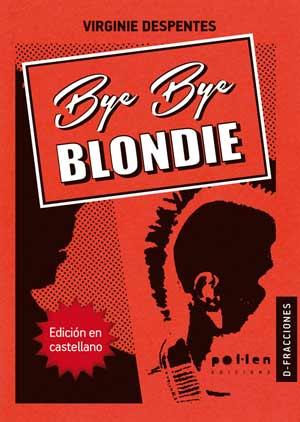 Bye, bye Blondie