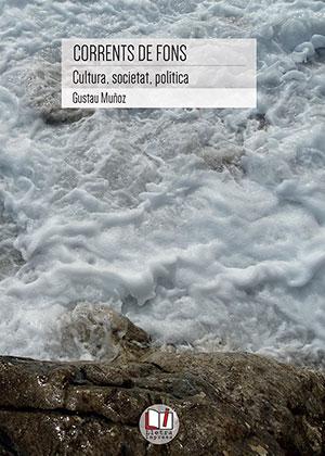 Corrents de fons. Cultura, societat, política