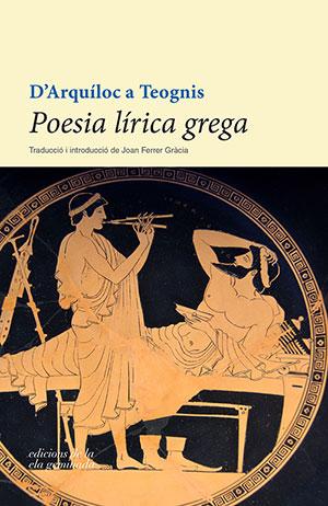 D'Arquíloc a Teognis. Poesia lírica grega