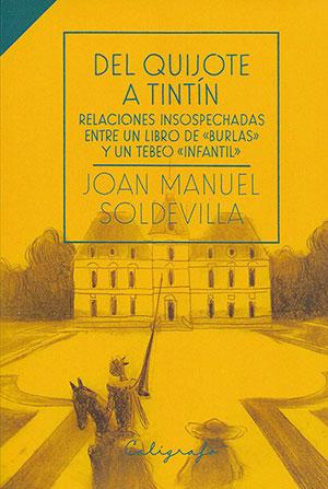 Del Quijote a Tintín. Relaciones insospechadas entre un libro de