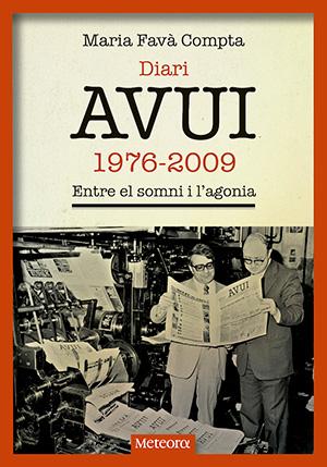 Diari AVUI, 1976-2009. Entre el somni i l'agonia