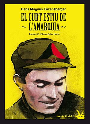 El curt estiu de l'anarquia. La vida i la mort de Buenaventura Durruti