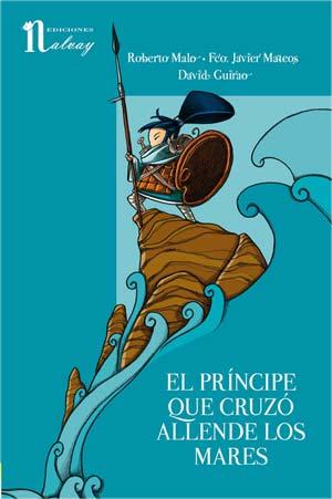 El príncipe que cruzó allende los mares