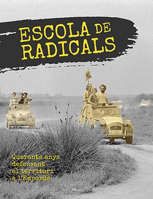 Escola de radicals. Quaranta anys defensant el territori de l'Empordà