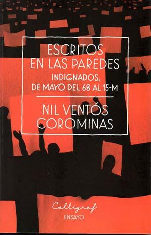 Escritos en las paredes. Indignados, de Mayo del 68 al 15-M