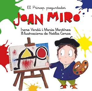 Joan Miró (col·lecció El Príncep preguntador núm. 3)