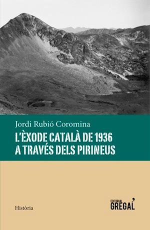L'èxode català de 1936 a través dels Pirineus