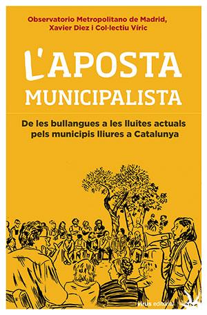 L'aposta municipalista. De les bullangues a les lluites actuals pels municipis lliures a Catalunya