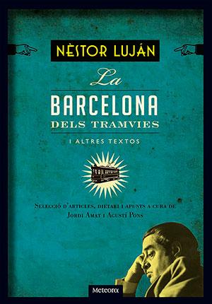 La Barcelona dels tramvies i altres textos de Néstor Luján