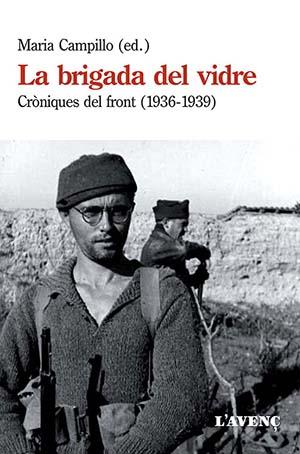 La Brigada del Vidre. Cròniques del front (1936-1939)