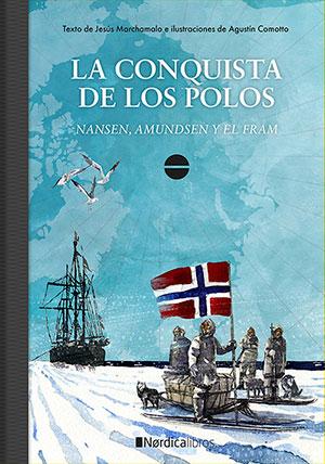 La conquista de los polos: Nansen, Amundsen y el Fram