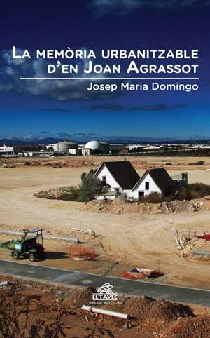La memòria urbanitzable d'en Joan Agrassot