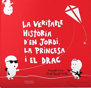 La veritable història d'en Jordi, la princesa i el drac