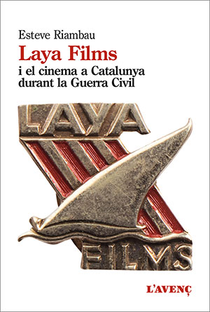 Laya Films i el cinema a Catalunya durant la Guerra Civil