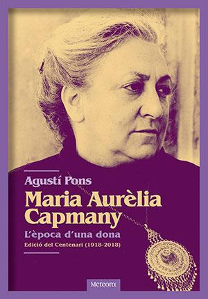 Maria Aurèlia Capmany. L'època d'una dona
