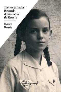 Trenes tallades. Records d'una nena de Rússia