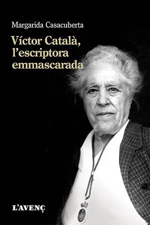 Víctor Català. L'escriptora emmascarada