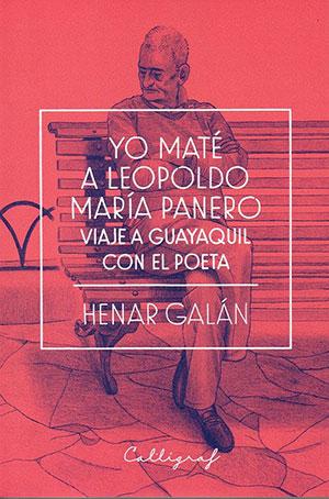 Yo maté a Leopoldo María Panero. Viaje a Guayaquil con el poeta